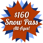 $150 Snow Pass - Only $15/day and good for all ages!
